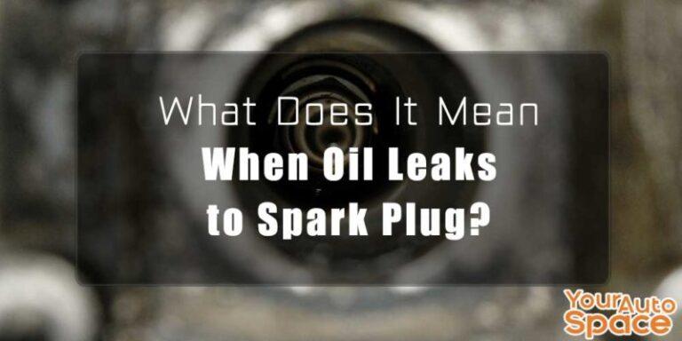 when oil leaks trough spark plugs